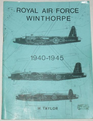 Royal Air Force Winthorpe, 1940-1945, by W. Taylor